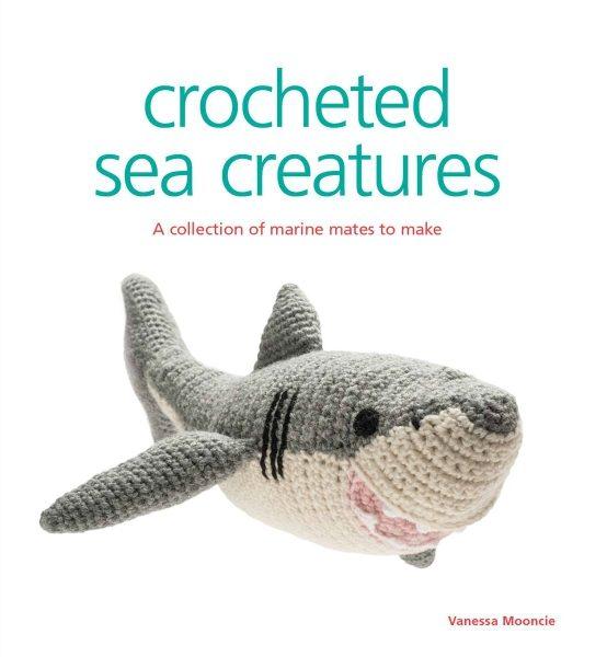 Crocheted Sea Creatures.jpg